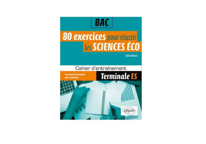 80 exercices pour réussir les sciences éco – Julien Dubuis