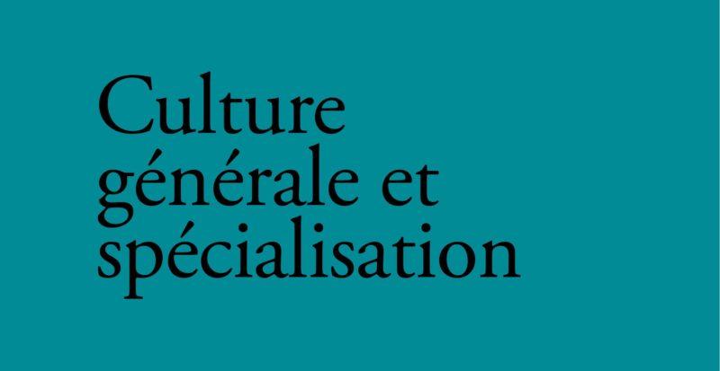 Culture générale et spécialisation