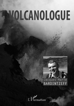 Volcanologue – Jean-Marie Bardintzeff