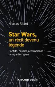 Star Wars un récit devenu légende – Nicolas Allard