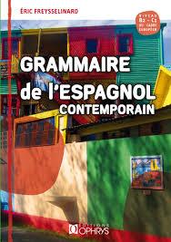 Grammaire de l'espagnol – Eric Freysselinard