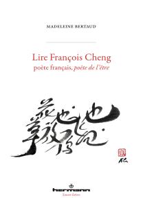 Lire François Chengpoète français, poète de l'être – Madeleine Bertaud