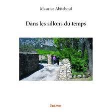 Dans les sillons du temps – Maurice Abiteboul