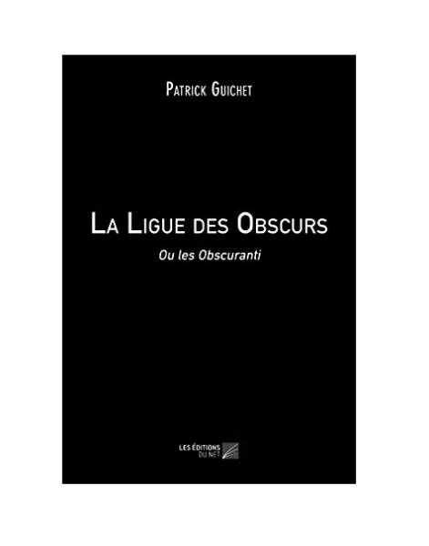 La ligue des obscurs – Patrick Guichet