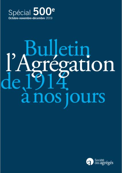 N°500 – Le Bulletin L'Agrégation de 1914 à nos jours